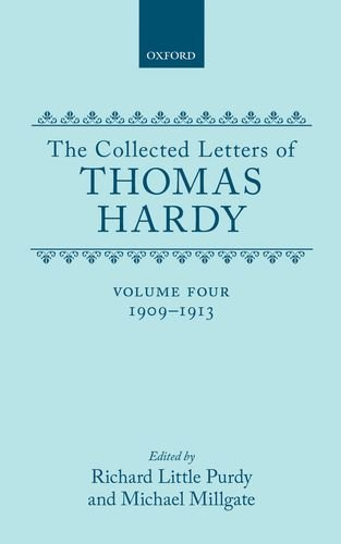 9780198126218: The Collected Letters of Thomas Hardy, Vol. 4: 1909-1913