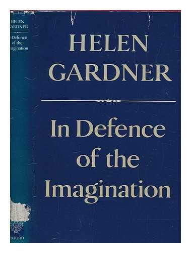 In Defence of the Imagination: The Charles Eliot Norton Lectures, 1979-80: Gardner, Helen