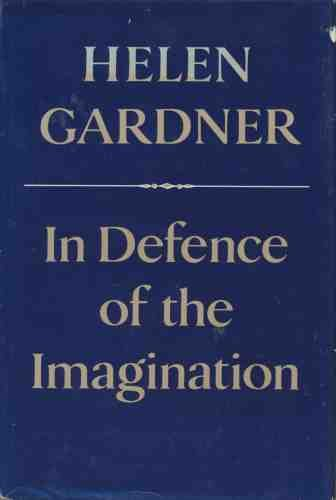 9780198126393: In Defence of the Imagination: The Charles Eliot Norton Lectures, 1979-80