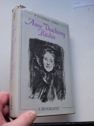 Anne Thackeray Ritchie. A Biography