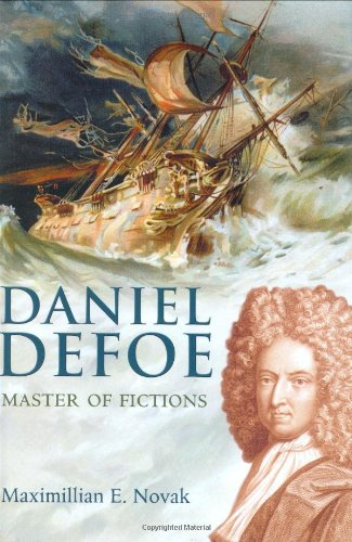 Daniel Defoe: Master of Fictions: His Life and Ideas: Novak, Maximillian E.