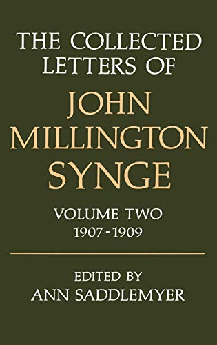 The Collected Letters of John Millington Synge: Volume 2: 1907-1909: John Millington Synge