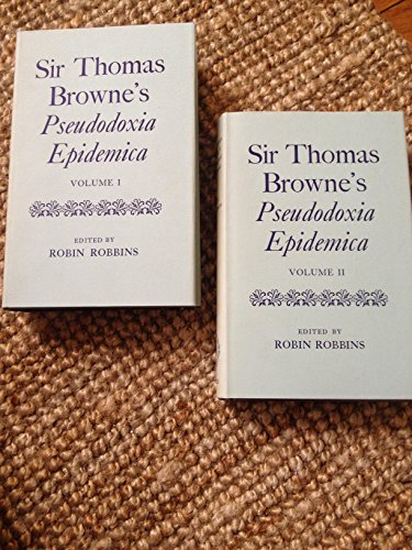 9780198127062: Pseudodoxia Epidemica: Or, Enquiries into Commonly Presumed Truths (Oxford English Texts)