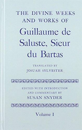 9780198127178: The Divine Weeks and Works of Guillaume de Saluste, Sieur du Bartas: Two volume set