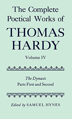 9780198127857: The Complete Poetical Works of Thomas Hardy: Volume IV: The Dynasts, Parts First and Second ( c OET  t Oxford English Texts)