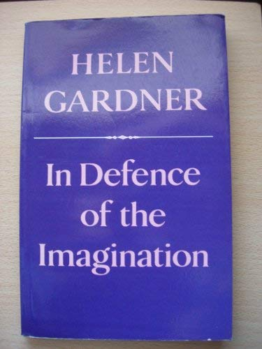 9780198128304: In Defence of the Imagination: The Charles Eliot Norton Lectures, 1979-80