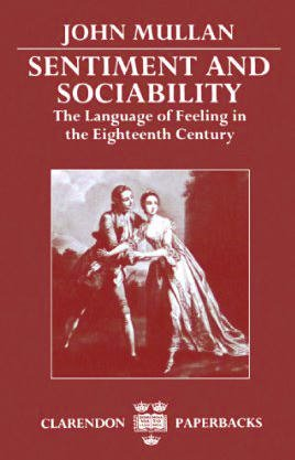 9780198128656: Sentiment and Sociability: The Language of Feeling in the Eighteenth Century