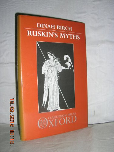 Ruskin's Myths (Oxford English Monographs) (019812872X) by Birch, Dinah