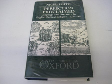 Perfection Proclaimed: Language and Literature in English Radical Religion, 1640-60