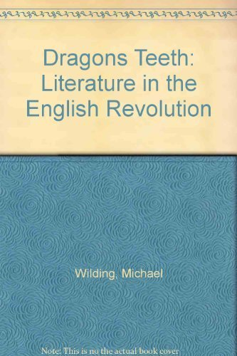 9780198128816: Dragons Teeth: Literature in the English Revolution