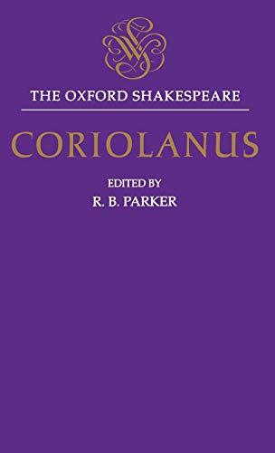 The Tragedy of Coriolanus: The Oxford Shakespeare: Shakespeare, William
