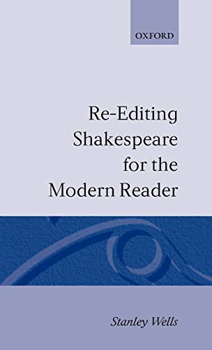 Re-editing Shakespeare for the Modern Reader: Based: Wells, Stanley