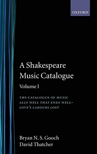 9780198129417: A Shakespeare Music Catalogue: Volume I: The Catalogue of Music: All's Well that Ends Well--Love's Labour's Lost (Shakespeare Music Catalogue Vol. 1)