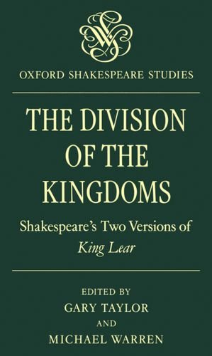 9780198129509: The Division of the Kingdoms: Shakespeare's Two Versions of King Lear (Oxford Shakespeare Studies)