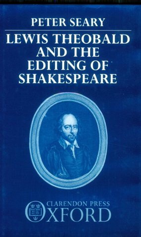 9780198129653: Lewis Theobald and the Editing of Shakespeare