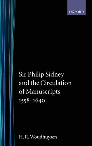 9780198129660: Sir Philip Sidney and the Circulation of Manuscripts, 1558-1640