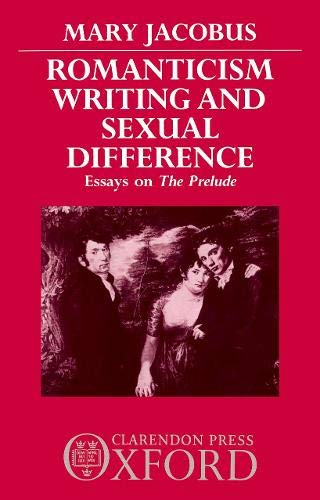 9780198129691: Romanticism, Writing, and Sexual Difference: Essays on The Prelude (Clarendon Paperbacks)