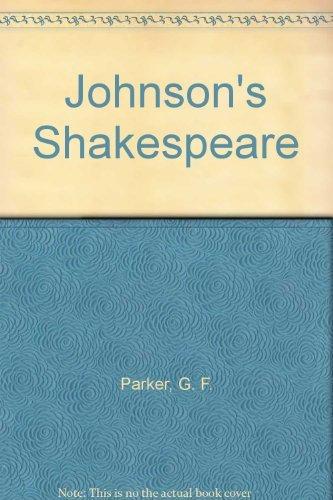 Johnson's Shakespeare: Parker, G F