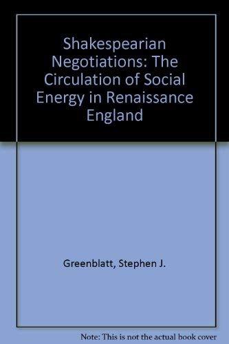 9780198129806: Shakespearean Negotiations: The Circulation of Social Energy in Renaissance England