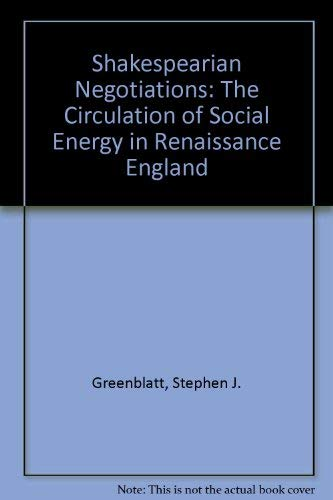 9780198129806: Shakespearean Negotiations: The Circulation of Social Energy in Renaissance England
