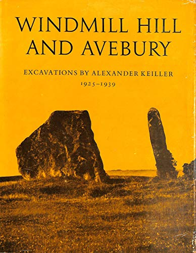 9780198131458: Windmill Hill and Avebury: Excavations, 1925-39