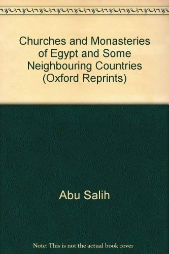 9780198131564: Churches and Monasteries of Egypt and Some Neighbouring Countries (Oxford Reprints)