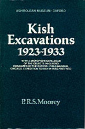 Kish Excavations, 1923-33: With a Microfiche Catalogue: Moorey, P. R.