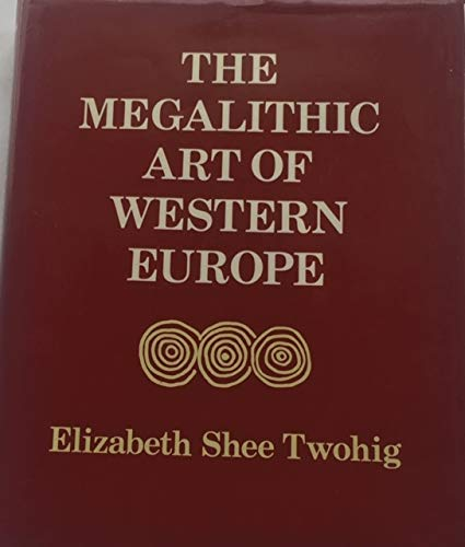 9780198131939: Megalithic Art of Western Europe