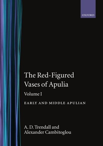 The Red-Figured Vases of Apulia: Volume 1: Trendall, A. D.,