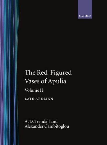 9780198132196: The Red-Figured Vases of Apulia.: Volume 2: Late Apulia: 002
