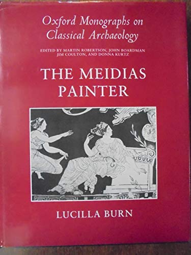 The Meidias Painter (Oxford Monographs on Classical Archaeology)