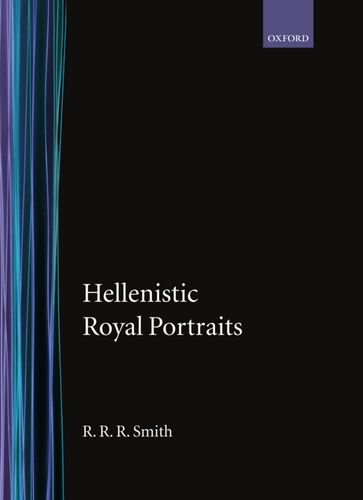 9780198132240: Hellenistic Royal Portraits (Oxford Monographs on Classical Archaeology)