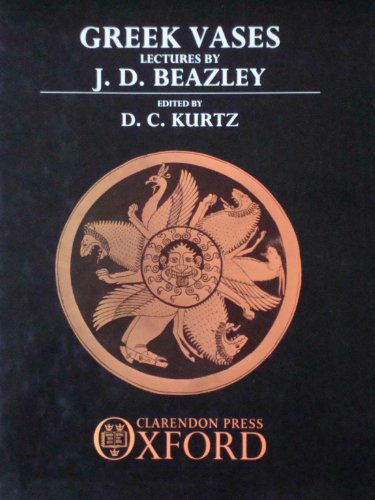 9780198134121: Greek Vases: Lectures by J.D. Beazley