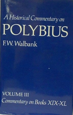 A Historical Commentary on Polybius: Commentary on: Walbank, Frank W.