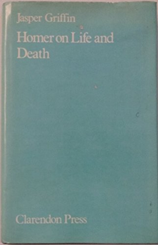 9780198140160: Homer on Life and Death