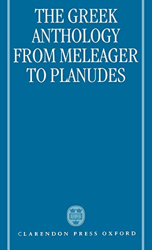 9780198140238: The Greek Anthology from Meleager to Planudes