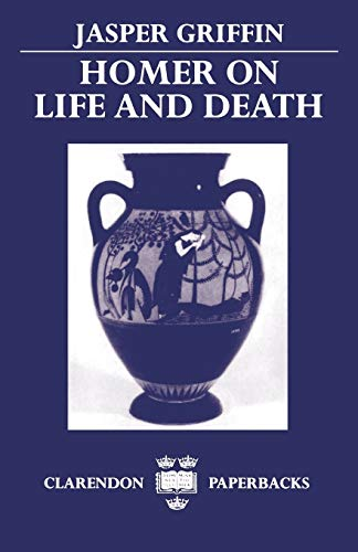 9780198140269: Homer on Life and Death (Clarendon Paperbacks)