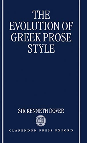 9780198140283: The Evolution of Greek Prose Style