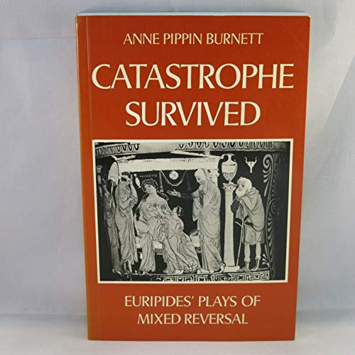 9780198140382: Catastrophe Survived: Euripides' Play of Mixed Reversal