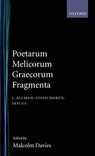 9780198140467: Poetarum Melicorum Graecorum Fragmenta: Volume I: Alcman, Stesichorus, Ibycus: Post D. L. Page: 1
