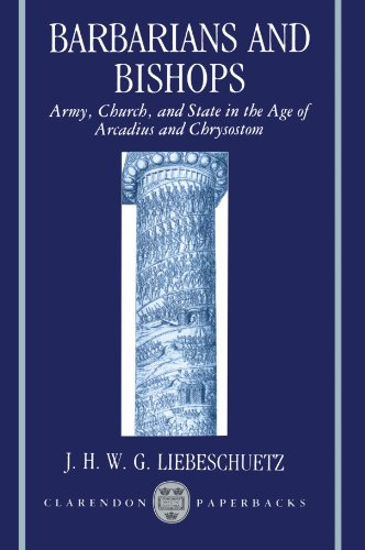 Barbarians and Bishops. Army, Church, and State: LIEBESCHUETZ, J.H.W.G.,