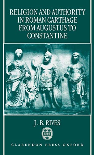 9780198140832: Religion and Authority in Roman Carthage: From Augustus to Constantine