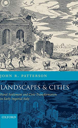 9780198140887: Landscapes and Cities: Rural Settlement and Civic Transformation in Early Imperial Italy