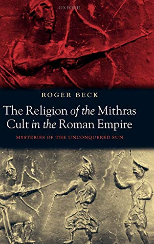 9780198140894: The Religion of the Mithras Cult in the Roman Empire: Mysteries of the Unconquered Sun