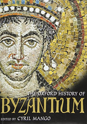 The Oxford History of Byzantium [Hardcover] [Dec: Mango, Cyril [Editor]