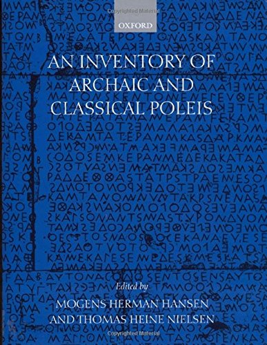 9780198140993: An Inventory of Archaic and Classical Poleis: An Investigation Conducted by The Copenhagen Polis Centre for the Danish National Research Foundation
