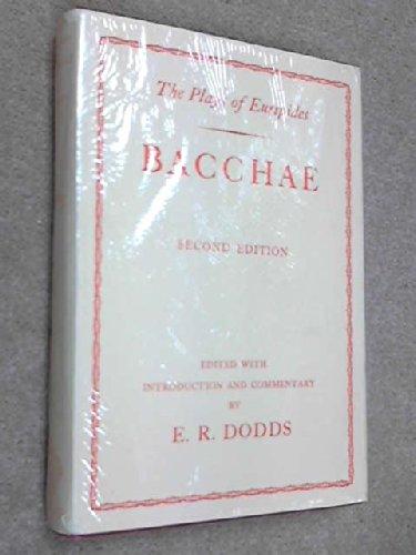 Euripides: Bacchae: Euripides. E. R.