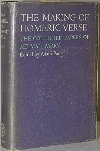 9780198141815: Making of Homeric Verse: The Collected Papers of Milman Parry