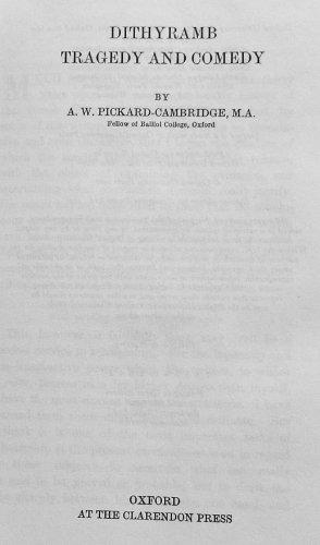DITHYRAMB TRAGEDY AND COMEDY: Pickard-Cambridge, Sir Arthur W.