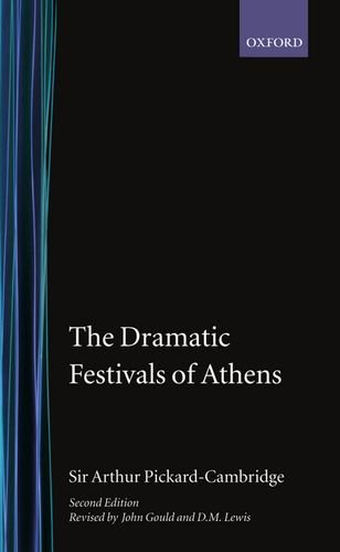 9780198142584: The Dramatic Festivals of Athens